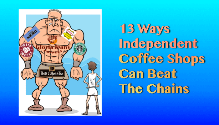 13 Ways Independent Coffee Shops can Beat the Coffee Chains