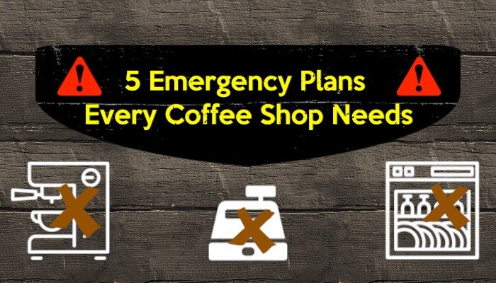 5 Emergency Plans Every Coffee Shop Needs